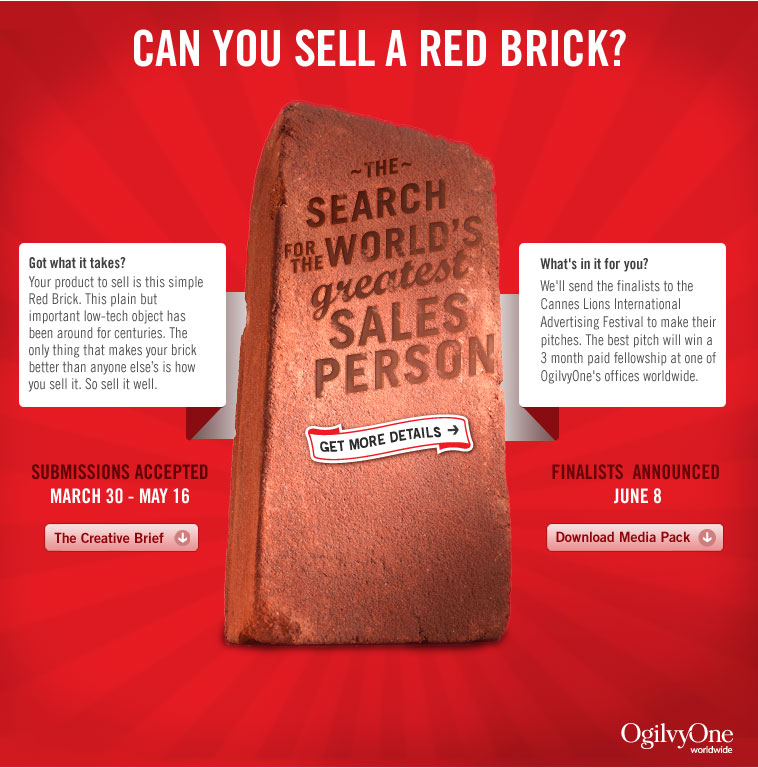 A great social recruiting campaign was launched on 28 March by Ogilvy on their YouTube channel: http://www.youtube.com/ogilvy. They are looking for the Worlds Greatest Salesperson. The task is to make a video, selling a red brick and if they think you're the best you can win a trip to Cannes,...